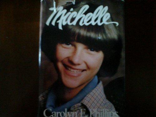 Signed 2x* Michelle: Phillips, Carolyn E.