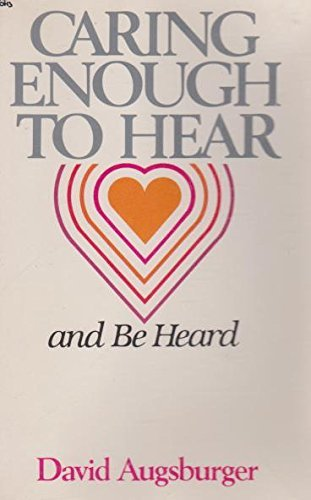 9780830708369: Caring Enough to Hear and Be Heard: How to Hear and How to Be Heard in Equal Communication