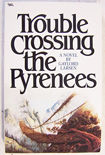 9780830708802: Trouble crossing the Pyrenees: A novel
