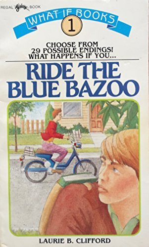 What If You.Ride the Blue Bazoo? - What If Books #1: Clifford, Laurie B.