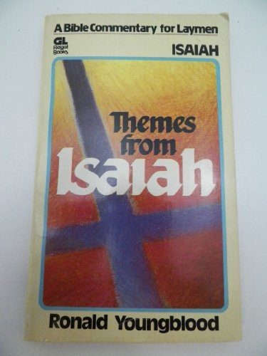 Themes from Isaiah (A Bible commentary for laymen) (0830709061) by Ronald F Youngblood