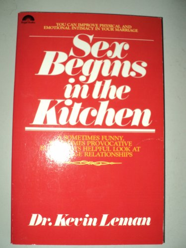 9780830709205: Sex Begins in the Kitchen: Renewing Emotional and Physical Intimacy in Marriage