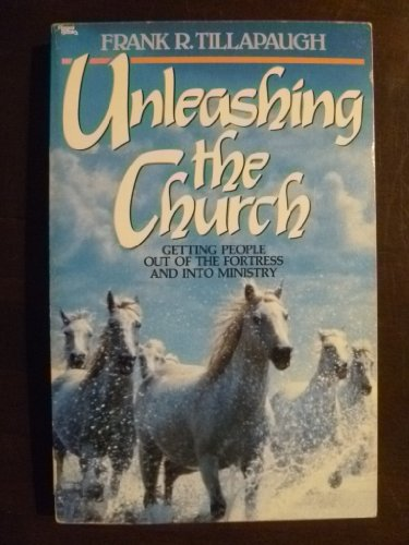 9780830710249: Unleashing the Church: Getting People Out of the Fortress and into Ministry