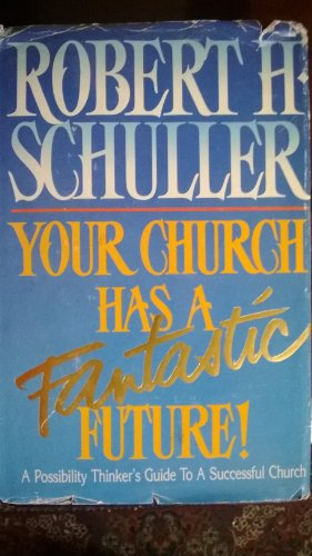 9780830711260: Your Church Has a Fantastic Future: Fresh Possibilities for Church Growth