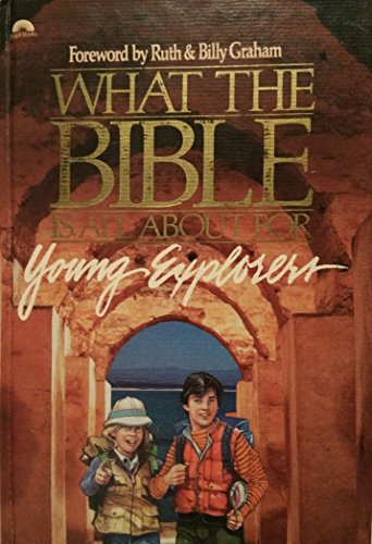 9780830711796: What the Bible Is All About for Young Explorers: Based on the Best-Selling Classic by Henrietta Mears ; Author and General Editor, Frances Blankenba