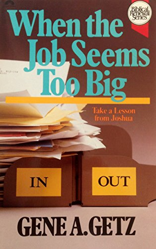 9780830712069: When the Job Seems Too Big: Take a Lesson from Joshua (Biblical renewal series)