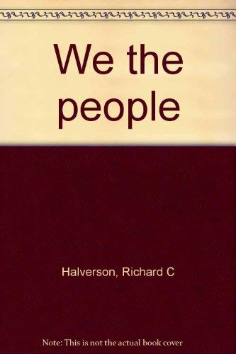 We the people (0830712208) by Halverson, Richard C