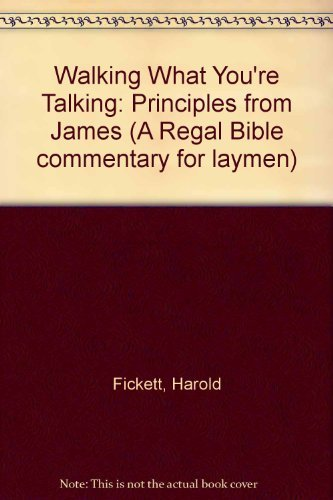 9780830712984: Walking What You're Talking : Principles from James (Bible Commentary for Laymen Series)