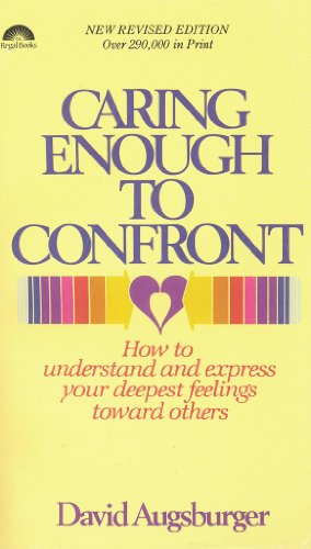 Caring Enough to Confront: Augsburger, David