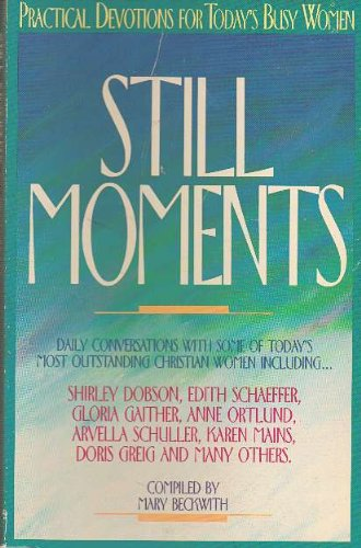 9780830713257: Still Moments: Practical Devotions for Today's Busy Women