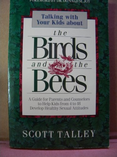 9780830713981: Talking to Your Kids About the Birds and the Bees: A Guide for Parents and Counselors to Help Kids from 4 to 18 Develop Healthy Sexual Attitudes