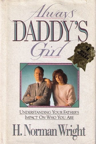 9780830714018: Always Daddy's Girl: Understanding Your Father's Impact on Who You Are