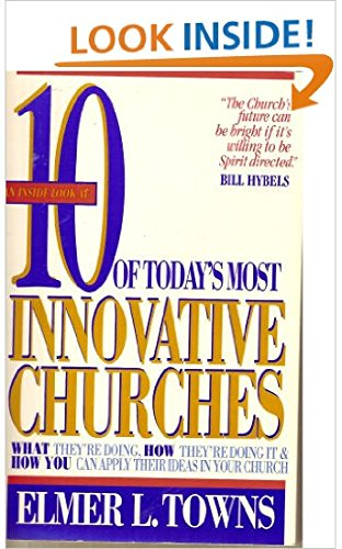 10 Of Today's Most Innovative Churches: What They're Doing, How They're Doing It and...