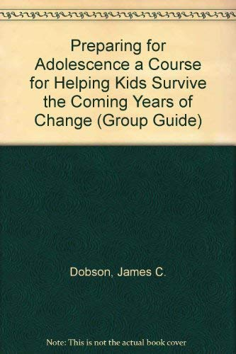 9780830714186: Preparing for Adolescence a Course for Helping Kids Survive the Coming Years of Change (Group Guide)