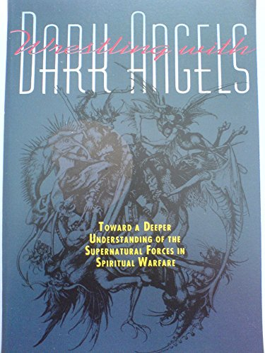 Guide Supernatural Forces in Spiritual Warfare: Wrestling with Dark