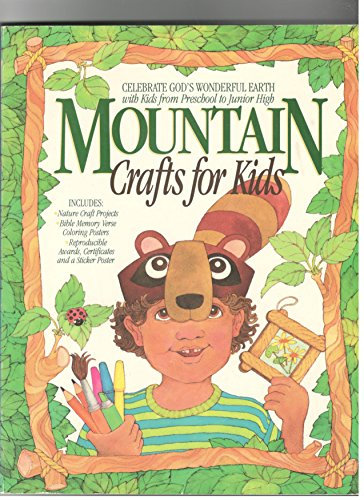 9780830714766: Mountain Crafts for Kids: Nature Craft Projects, Bible Memory Verse Coloring Posters, Reproducible Awards, Certificates, and a Sticker Poster