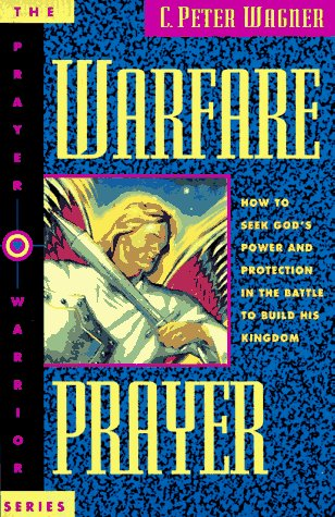 9780830715138: Warfare Prayer: How to Seek God's Power and Protection in the Battle to Build His Kingdom (Prayer Warrior)