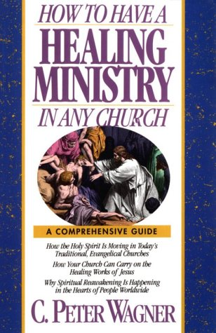 9780830715268: How to Have a Healing Ministry in Any Church