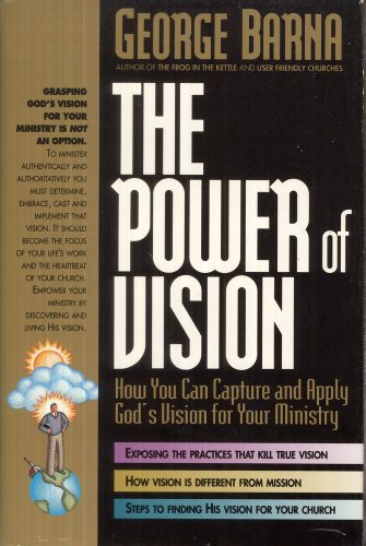 9780830715336: The Power of Vision: How You Can Capture and Apply God's Vision for Your Ministry