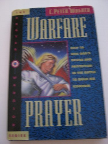 9780830715343: Warfare prayer: How to seek God's power and protection in the battle to build his kingdom (The Prayer warrior series)