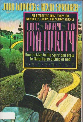 The Way To Maturity: How To Live: John Wimber and