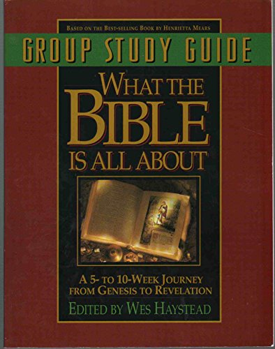 9780830716005: What the Bible is All About: 5 to 10-week Journey from Genesis to Revelation