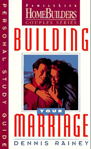 9780830716128: Building Your Marriage: Personal Study Guide (Family Life Homebuilders Couples (Regal))