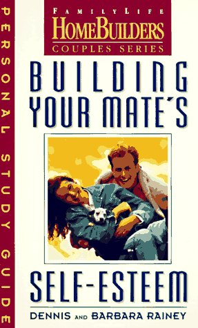 9780830716166: Building Your Mate's Self-Esteem: Personal Study Guide