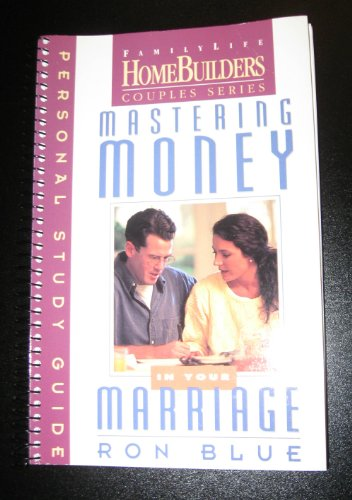 Mastering Money in Your Marriage: Personal Study Guide (The Family Life Home Builders Couple Series) (0830716246) by Ron Blue