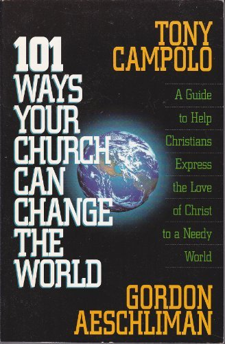 9780830716326: 101 Ways Your Church Can Change the World: A Guide to Help Christians Express the Love of Christ to a Needy World