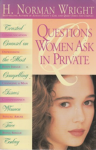 Questions Women Ask in Private : Trusted: Wright, H. Norman;