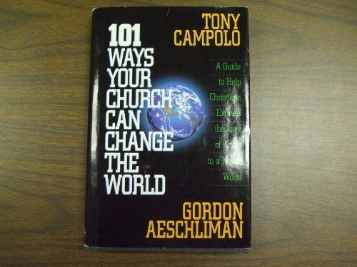 9780830716500: 101 Ways Your Church Can Change the World: A Guide to Help Christians Express the Love of Christ to a Needy World
