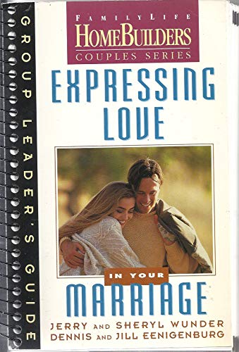 Expressing Love in Your Marriage: Jerry Wunder; Dennis