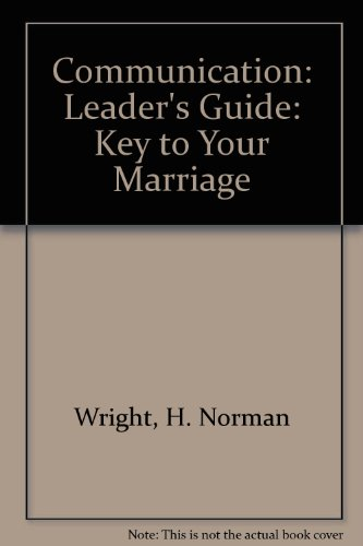 9780830717125: Communication: Leader's Guide: Key to Your Marriage