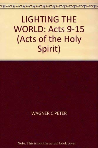 9780830717217: Lighting the World: Acts 9-15 (Acts of the Holy Spirit)