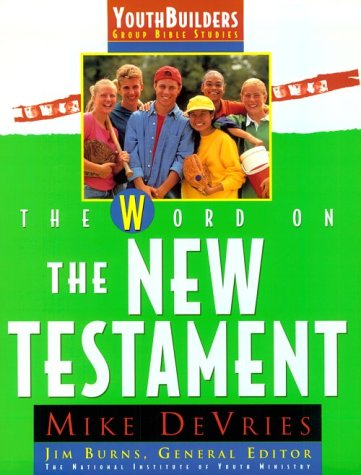 9780830717255: The Word on the New Testament (Youth Builders)