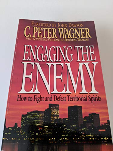 9780830717699: Engaging the Enemy How to Fight and Defeat Territorial Spirits