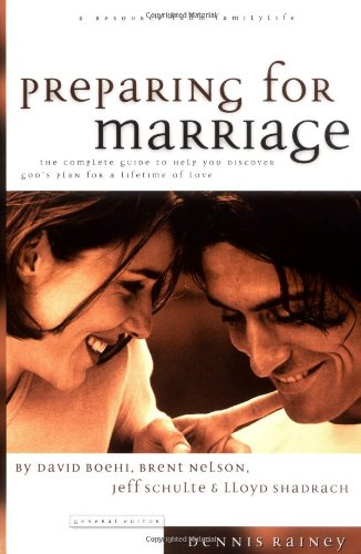 Preparing for Marriage (0830717803) by David Boehi; Brent Nelson; Jeff Schulte; Lloyd Shadrach