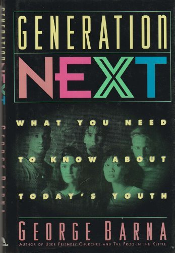 9780830717873: Generation Next: What You Need to Know About Today's Youth