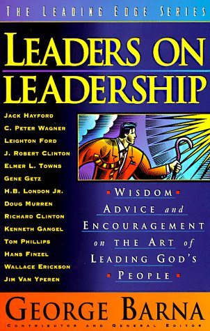 9780830717903: Leaders on Leadership: Wisdom, Advice and Encouragement on the Art of Leading God's People (Leading Edge Series)