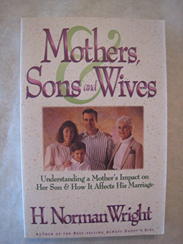 9780830718061: Mothers, Sons and Wives: Understanding a Mother's Impact on Her Son & How It Affects His Marriage