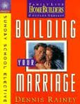 9780830718122: Building Your Marriage: Study Guide (Homebuilders Bible Study Electives)