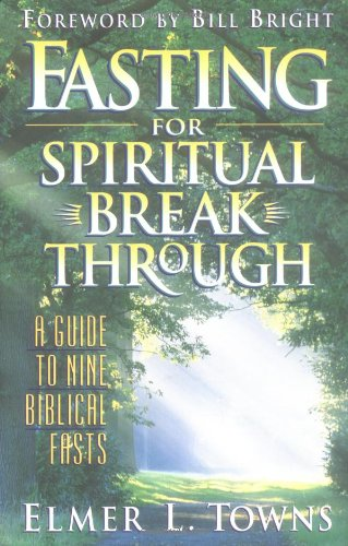 9780830718399: Fasting for Spiritual Breakthrough: A Guide to Nine Biblical Fasts