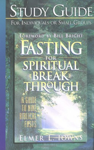 9780830718474: Study guide to Fasting for Spiritual Breakthrough: A Guide to Nine Biblical Fasts