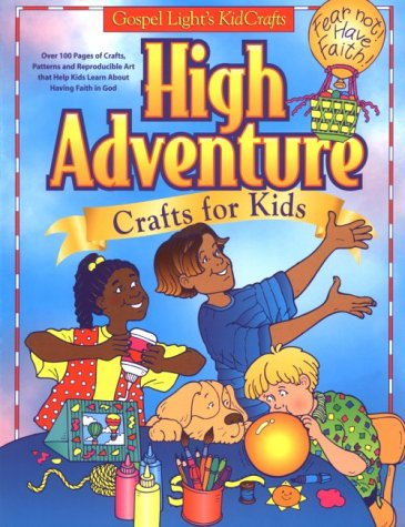 9780830718511: High Adventure Crafts for Kids: Includes Projects for Children from Preschool to Sixth Grade : Colorful Projects With a Hot Air Ballooning Theme! : Reproducible Awards and