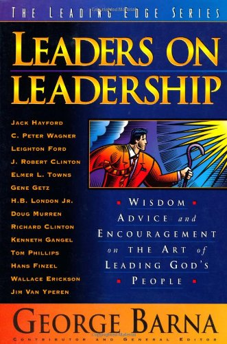 9780830718627: Leaders on Leadership: Wisdom, Advice and Encouragement on the Art of Leading God's People (The Leading Edge Series)