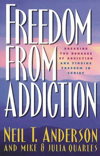 9780830718658: Freedom from Addiction: Breaking the Bondage of Addiction and Finding Freedom in Christ