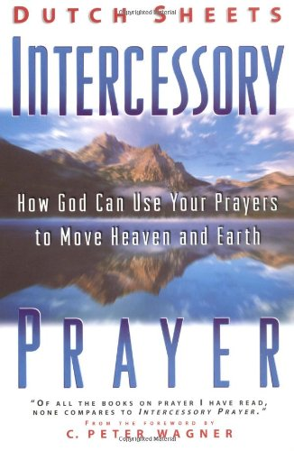 9780830719006: Intercessory Prayer: How God Can Use Your Prayers to Move Heaven and Earth