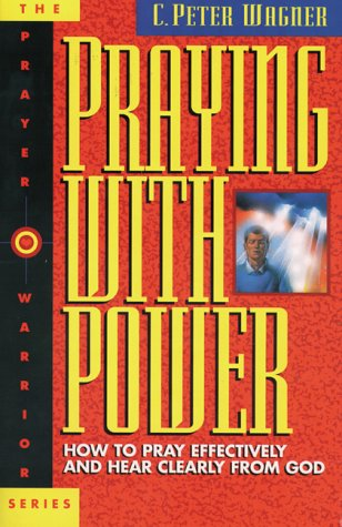 Praying With Power : How To Pray Effectively And Hear Clearly From God