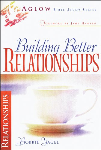 9780830721320: Building Better Relationships (Aglow Bible Study)